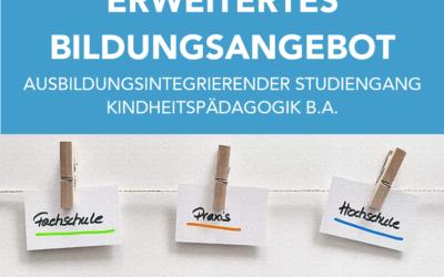 Erweitertes Bildungsangebot: Ausbildungsintegrierender Studiengang Kindheitspädagogik B.A.